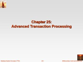 Chapter 25:  Advanced Transaction Processing