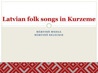 Latvian folk songs in  Kurzeme