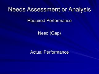 Needs Assessment or Analysis