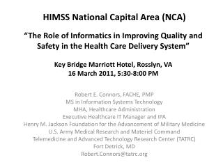 Robert E. Connors, FACHE, PMP MS in Information Systems Technology MHA, Healthcare Administration