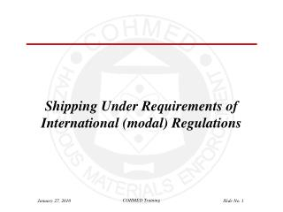 Shipping Under Requirements of International (modal) Regulations