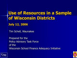 Use of Resources in a Sample of Wisconsin Districts July 12, 2006