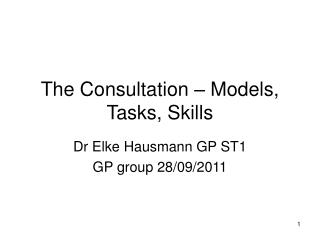 The Consultation – Models, Tasks, Skills