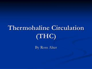 Thermohaline Circulation (THC)