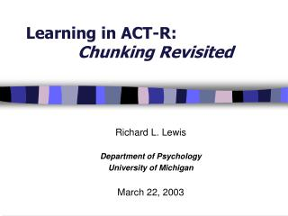 Learning in ACT-R:  Chunking Revisited