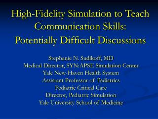 High-Fidelity Simulation to Teach Communication Skills: Potentially Difficult Discussions