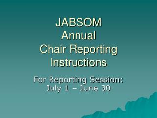 JABSOM Annual  Chair Reporting Instructions