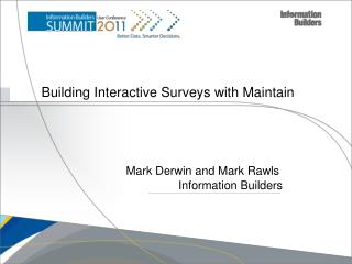 Building Interactive Surveys  with Maintain