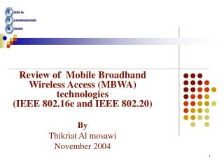 Review of  Mobile Broadband Wireless Access (MBWA) technologies (IEEE 802.16e and IEEE 802.20) By