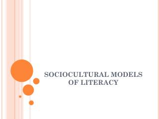 SOCIOCULTURAL MODELS OF LITERACY