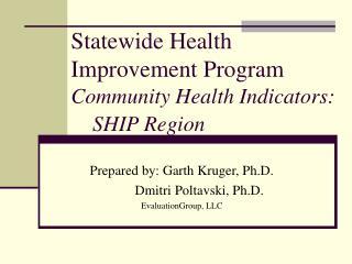 Statewide Health Improvement Program Community Health Indicators: SHIP Region