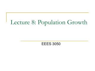 Lecture 8: Population Growth