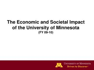 The Economic and Societal Impact of the University of Minnesota (FY 09-10)