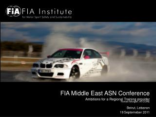 FIA Middle East ASN Conference Ambitions for a Regional Training provider Ronan Morgan, ATCUAE