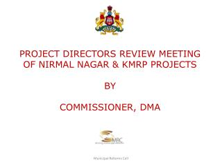 PROJECT DIRECTORS REVIEW MEETING OF NIRMAL NAGAR & KMRP PROJECTS BY COMMISSIONER, DMA