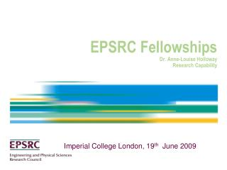 EPSRC Fellowships Dr. Anne-Louise Holloway Research Capability