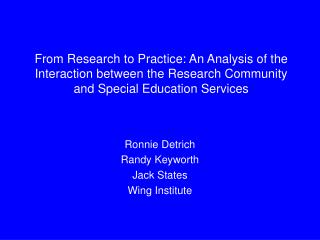 Ronnie Detrich Randy Keyworth Jack States Wing Institute