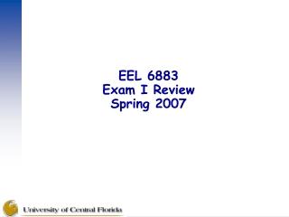 EEL 6883 Exam I Review Spring 2007