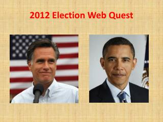 2012 Election Web Quest