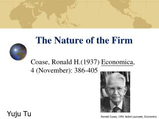 The Nature of the Firm Coase, Ronald H.(1937)  Economica ,  4 (November): 386-405