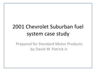 2001 Chevrolet Suburban fuel system case study