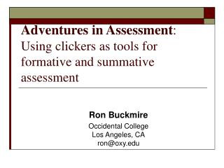 Adventures in Assessment : Using clickers as tools for formative and summative assessment