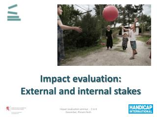 Impact evaluation:  External and internal stakes