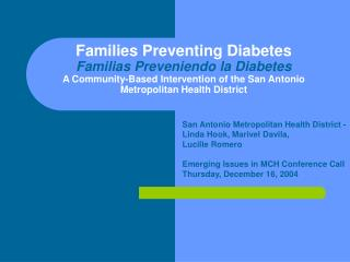 San Antonio Metropolitan Health District -  Linda Hook, Marivel Davila,  Lucille Romero