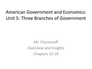 American Government and Economics:  Unit 5: Three Branches of Government