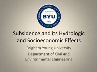 Subsidence and its Hydrologic and Socioeconomic  E ffects