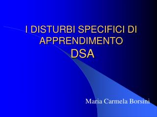 I DISTURBI SPECIFICI DI APPRENDIMENTO DSA