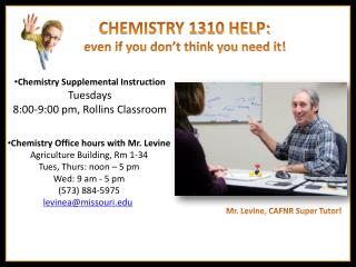 Chemistry Supplemental Instruction Tuesdays 8:00-9:00 pm, Rollins Classroom