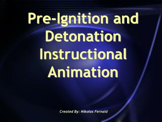 Pre-Ignition and Detonation Instructional Animation