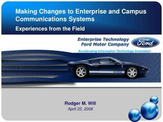 Making Changes to Enterprise and Campus Communications Systems Experiences from the Field