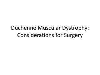 Duchenne Muscular Dystrophy: Considerations for Surgery