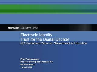 Electronic Identity Trust for the Digital Decade eID Excitement Wave for Government & Education