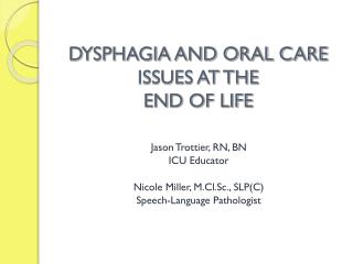 DYSPHAGIA AND ORAL CARE ISSUES AT THE  END OF LIFE