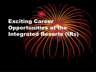 Exciting Career Opportunities at the Integrated Resorts (IRs)