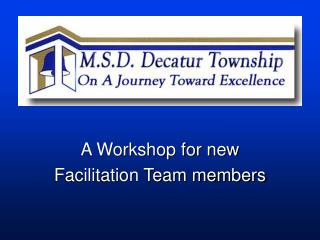 A Workshop for new  Facilitation Team members