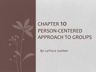 Chapter  10 Person-Centered Approach to Groups