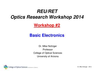 REU/RET Optics Research Workshop 2014 Workshop  #2 Basic Electronics