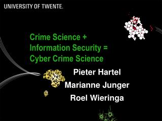 Crime Science + Information Security = Cyber Crime Science