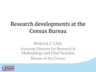 Research developments at the Census Bureau