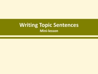 Writing Topic Sentences Mini-lesson
