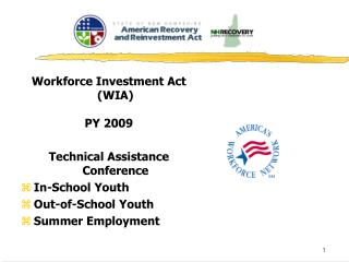 Workforce Investment Act (WIA) PY 2009 Technical Assistance Conference In-School Youth
