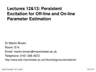 Lectures 1213: Persistent Excitation for Off-line and On-line Parameter Estimation