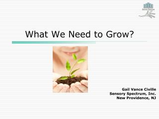 What We Need to Grow?