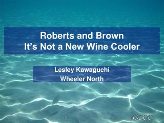 Roberts and Brown It's Not a New Wine Cooler