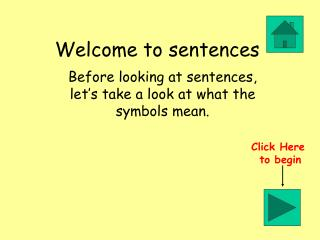 Welcome to sentences