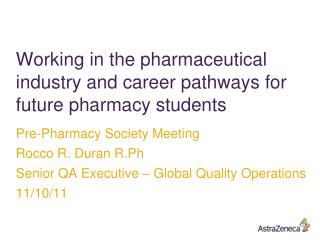 Working in the pharmaceutical industry and career pathways for future pharmacy students